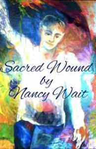 "Cover image, ""Sacred Wound"" by Nancy Wait"